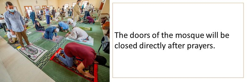 The doors of the mosque will be closed directly after prayers.