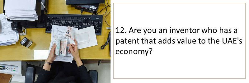 12. Are you an inventor who has a patent that adds value to the UAE's economy?