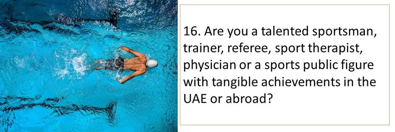 16. Are you a talented sportsman, trainer, referee, sport therapist, physician or a sports public figure with tangible achievements in the UAE or abroad?