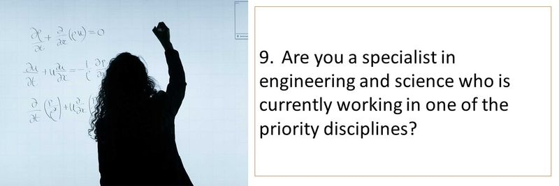 9.Are you a specialist in engineering and science who is currently working in one of the priority disciplines?