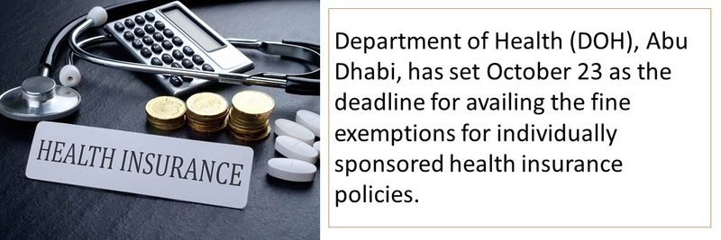 Department of Health (DOH), Abu Dhabi, has set October 23 as the deadline for availing the fine exemptions for individually sponsored health insurance policies.