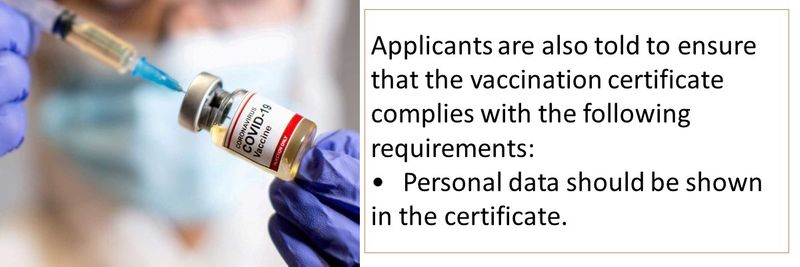 Applicants are also told to ensure that the vaccination certificate complies with the following requirements: •Personal data should be shown in the certificate.