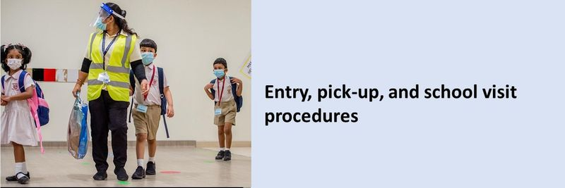 Entry, pick-up, and school visit procedures