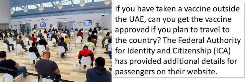 If you have taken a vaccine outside the UAE, can you get the vaccine approved if you plan to travel to the country? The Federal Authority for Identity and Citizenship (ICA) has provided additional details for passengers on their website.