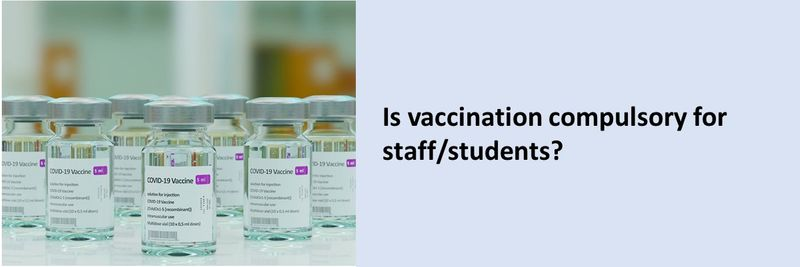 Is vaccination compulsory for staff/students?