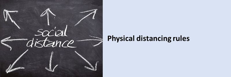 Physical distancing rules