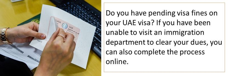Do you have pending visa fines on your UAE visa? If you have been unable to visit an immigration department to clear your dues, you can also complete the process online.