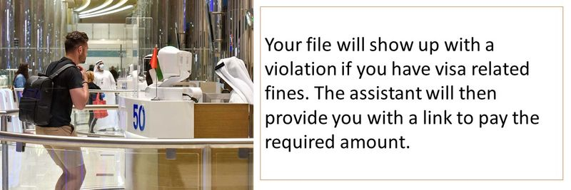 Your file will show up with a violation if you have visa related fines. The assistant will then provide you with a link to pay the required amount.