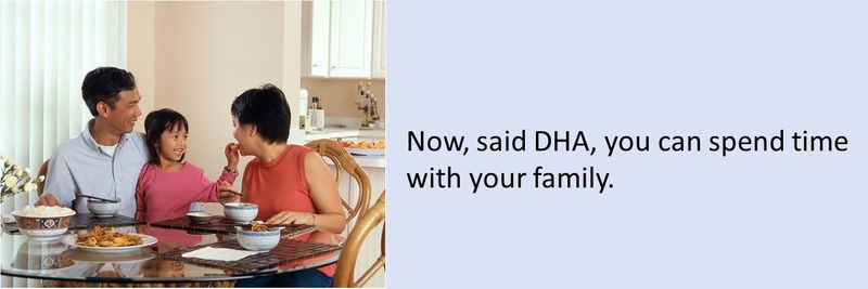 Now, said DHA, you can spend time with your family.