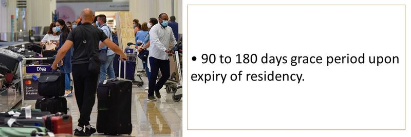 • 90 to 180 days grace period upon expiry of residency.