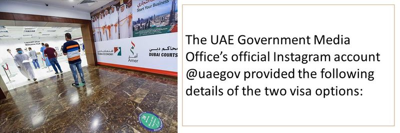 The UAE Government Media Office's official Instagram account @uaegov provided the following details of the two visa options: