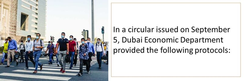 In a circular issued on September 5, Dubai Economic Department provided the following protocols: