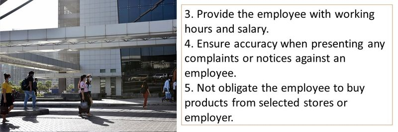 3. Provide the employee with working hours and salary. 4. Ensure accuracy when presenting any complaints or notices against an employee. 5. Not obligate the employee to buy products from selected stores or employer.
