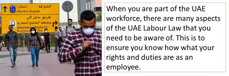 When you are part of the UAE workforce, there are many aspects of the UAE Labour Law that you need to be aware of. This is to ensure you know how what your rights and duties are as an employee.