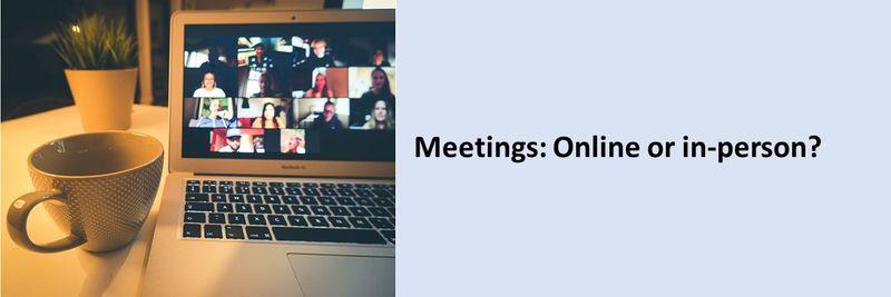 Meetings: Online or in-person?