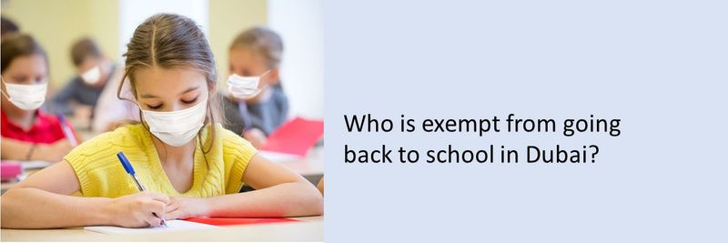 Who is exempt from going back to school in Dubai?